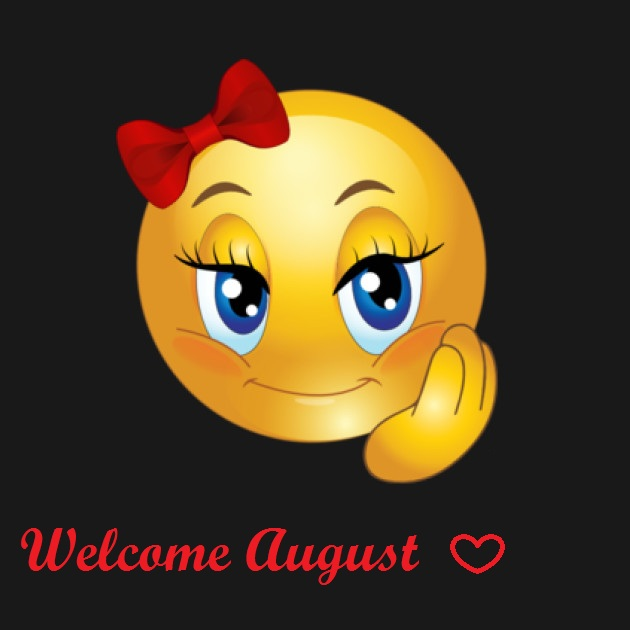 Welcome August Images Cute