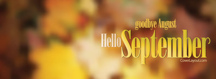 Goodbye August Hello September For Facebook