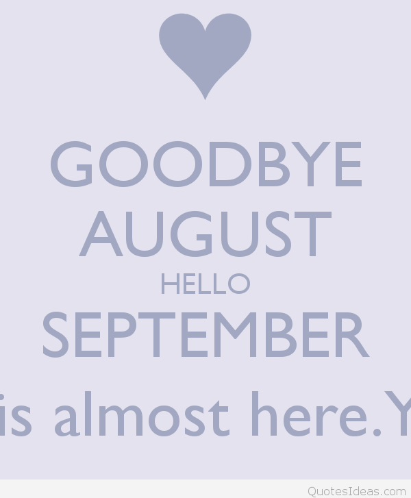 Goodbye August Hello September Love Images