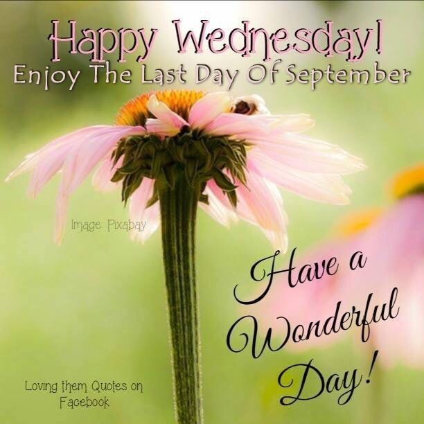 Happy Wednesday Enjoy The Last Day Of September