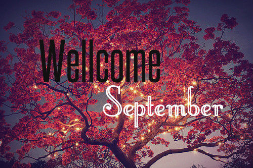 Welcome September Images Tumblr
