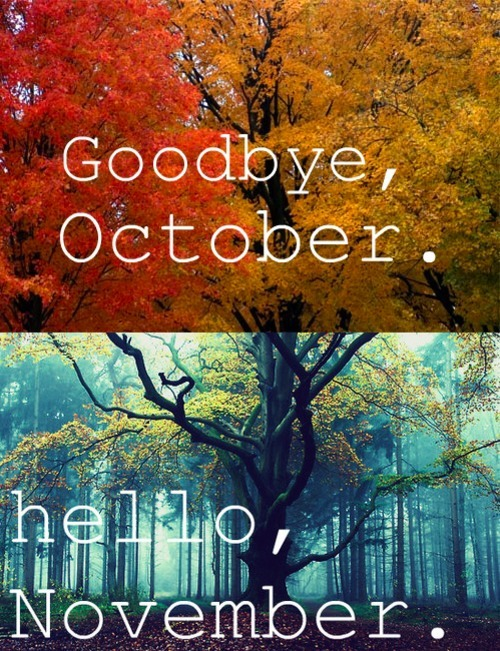 Bye October Hello November