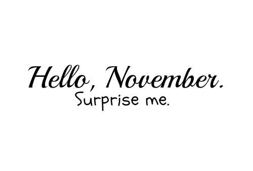 Hello November Quotes Surprise Me
