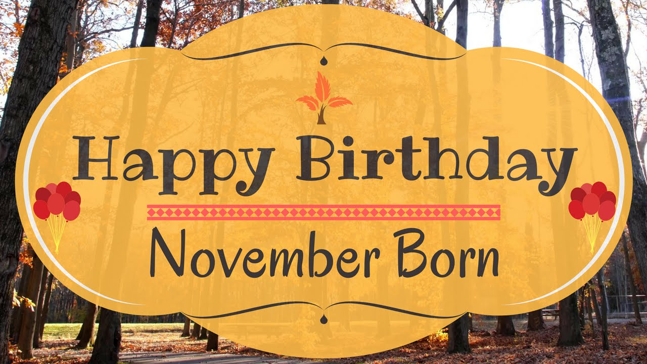My Birthday Month November Images