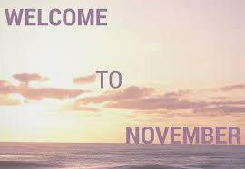 Welcome To November Images