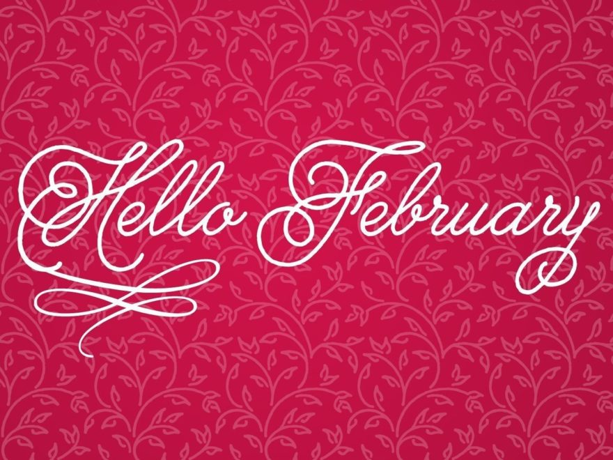 Hello February Beautiful Pics